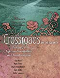 Busa, Gigi: Crossroads on the Journey: Pursuing a Lifetime Commitment and Transformation (A Woman's Journey of Discipleship)