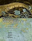 Sanders, Vollie B: Bridges on the Journey: Choosing an Intimate Relationship with Jesus (A Woman's Journey of Discipleship)