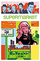 Supermarket by Brian Wood