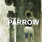 Sparrow Volume 14: Ashley Wood 3 by Ashley…