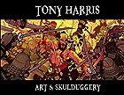 Tony Harris: Art and Skulduggery HC by Tony…