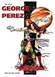 Perez, George: Art of George Perez S&N Limited Edition