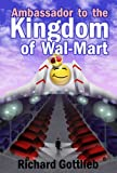 Richard Gottlieb: Ambassador to the Kingdom of Wal-Mart