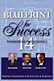 Frank A. Prince: Blueprint For Success: Proven Strategies for Success & Survival