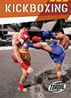 Kickboxing by Thomas Streissguth