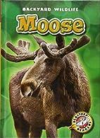 Moose by Kristin Schuetz
