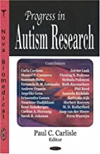Progress in Autism Research by Paul C.…