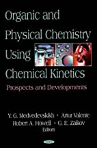 Organic and Physical Chemistry Using…