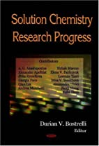 Solution Chemistry Research Progress by…