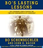 Schembechler, Bo: Bo's Lasting Lessons: The Legendary Coach Teaches the Timeless Fundamentals of Leadership