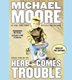 Here Comes Trouble: Stories from My Life by…