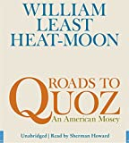 Heat-Moon, William Least: Roads to Quoz: An American Mosey