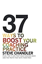 37 Ways to BOOST Your Coaching Practice:…