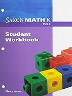 Saxon Math K: Workbook Grade K by Saxon…