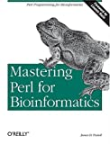 Tisdall, James D.: Mastering Perl for Bioinformatics