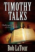 Timothy Talks by Bob La Tour