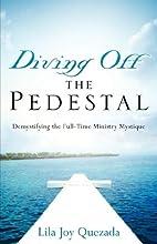Diving Off the Pedestal by Lila Joy Quezada