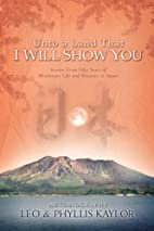 UNTO A LAND THAT I WILL SHOW YOU by Leo…