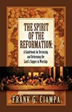 THE SPIRIT OF THE REFORMATION: A GUIDEBOOK…