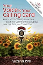 Your Voice Is Your Calling Card: How to…