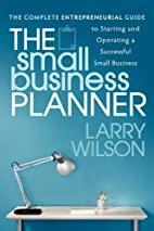 The Small Business Planner: The Complete…