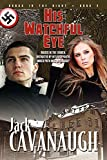Cavanaugh, Jack: His Watchful Eye: Songs in the Night Book 2