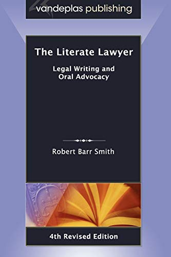 the-literate-lawyer-legal-writing-and-oral-advocacy-4th-revised-edition