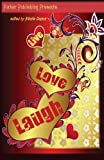 Emery, Lynn: Live, Love, Laugh: Romantic Short Stories