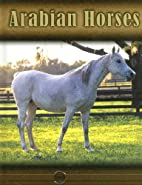 Arabian Horses by Lynn M. Stone