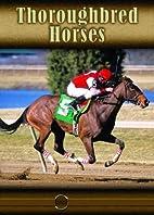 Thoroughbred Horses by Lynn M. Stone