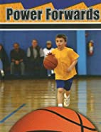 Power Forwards (Playmakers) by Lynn M. Stone