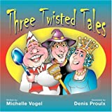 Vogel, Michelle: Three Twisted Tales