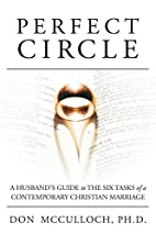 Perfect Circle: A Husband's Guide to…