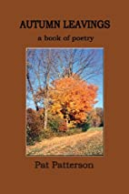 Autumn Leavings: A Book of Poetry by Pat…