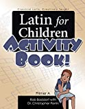 Not Available: Latin for Children: Primer a - Activity Book