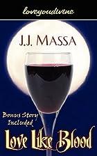 Love Like Blood by J.J. Massa
