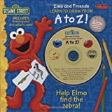 Brannon, Tom: Sesame Street's Elmo and Friends Learn to Draw from A to Z: Help Elmo find the zebra!