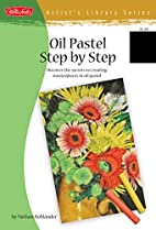 Oil Pastel Step by Step: Discover the…