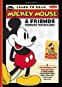 Learn to Draw Mickey Mouse & Friends Through the Decades: A retrospective collection of vintage artwork featuring Mickey Mouse, Minnie, Donald, Goofy ... classic characters (Licensed Learn to Draw) - Disney Storybook Artists