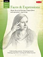 Drawing: Faces & Expressions: Master the art…