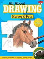 All About Drawing Horses & Pets: Learn to…