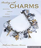 Beading with Charms by Katherine…