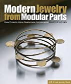 Modern Jewelry from Modular Parts: Easy…