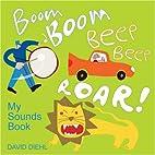 Boom Boom, Beep Beep, Roar!: My Sounds Book…