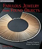 Le Van, Marthe: Fabulous Jewelry from Found Objects: Creative Projects, Simple Techniques