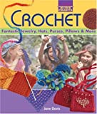 Davis, Jane: Kids' Crafts: Crochet: Fantastic Jewelry, Hats, Purses, Pillows & More