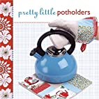 Pretty Little Potholders by Lark Books