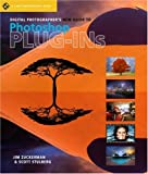 Zuckerman, Jim: Digital Photographer's New Guide to Photoshop Plug-Ins (A Lark Photography Book)