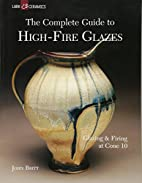 The Complete Guide to High-Fire Glazes:…