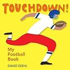 Touchdown! My Football Book by David Diehl